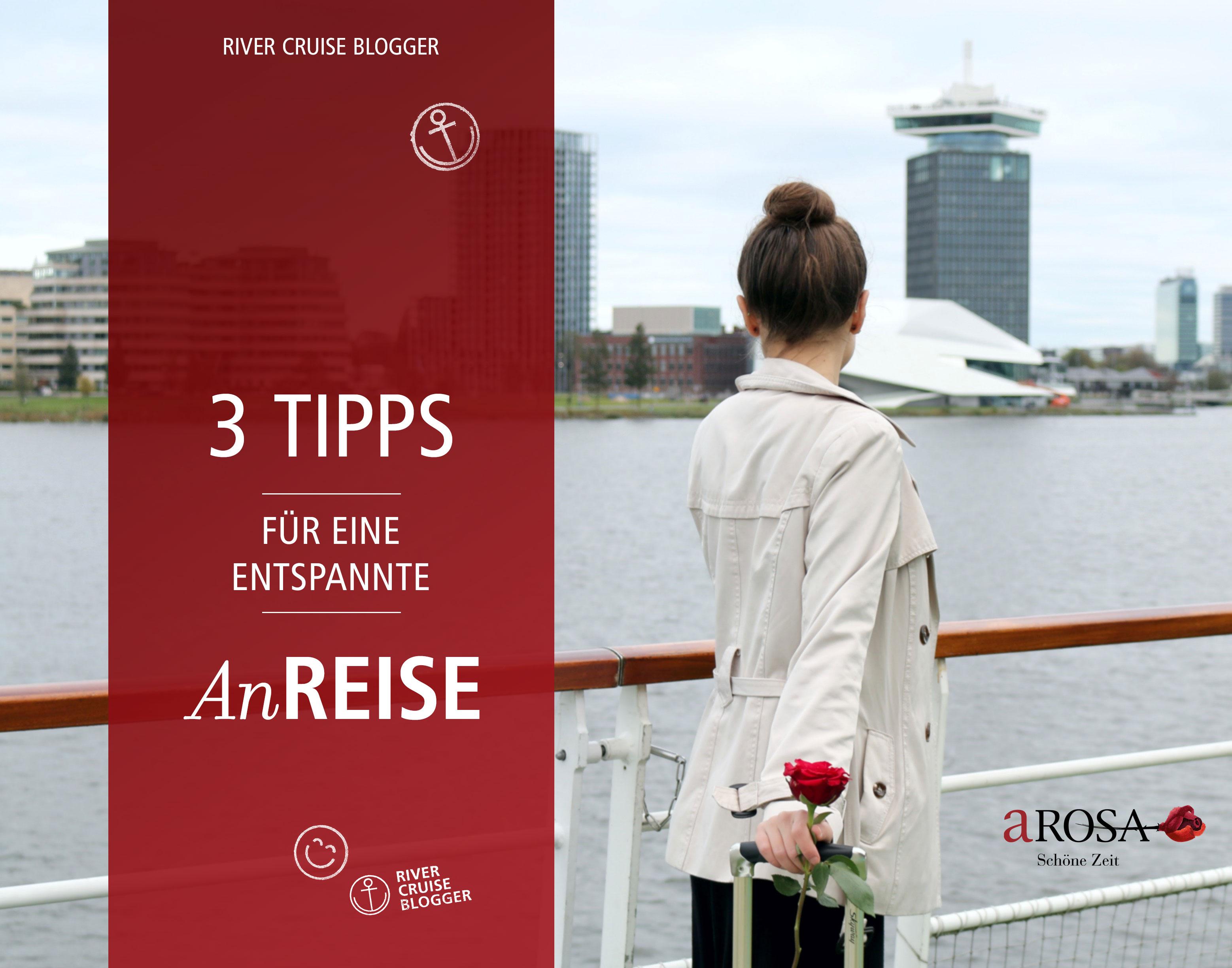 Tipps für die Anreise mit A-ROSA von Anna-Maria